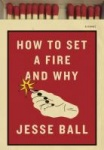 How to Set a Fire and Why.jpg